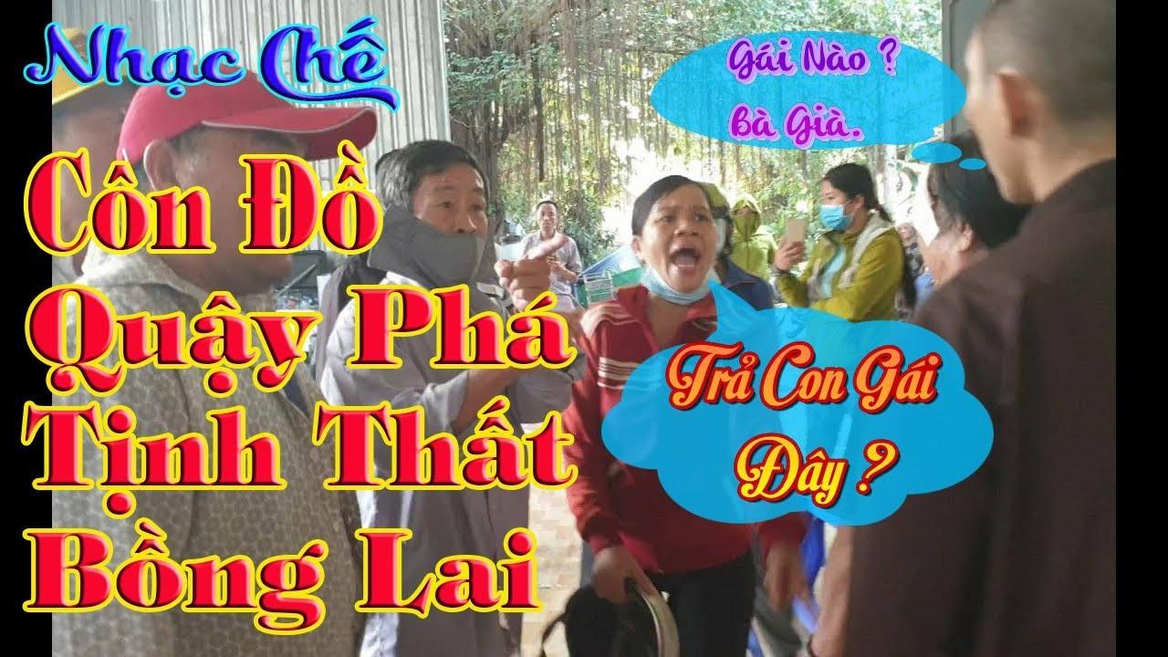Nhạc Chế | Côn Đồ Gõ Cửa Tịnh Thất Bồng Lai | 50 Người Xong Vào Nhà Quậy Phá Tìm Người Ở Long An.