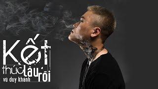 Vũ Duy Khánh - Kết Thúc Lâu Rồi (Full Lyrics)