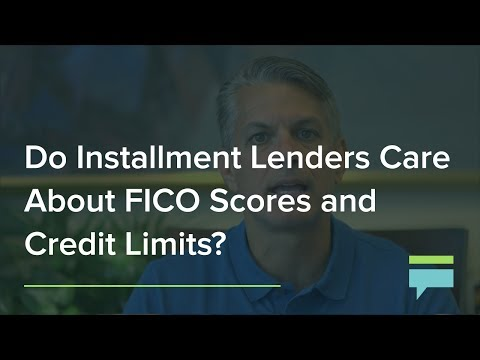Do Installment Lenders Care About FICO Scores And Credit Limits? – Credit Card Insider