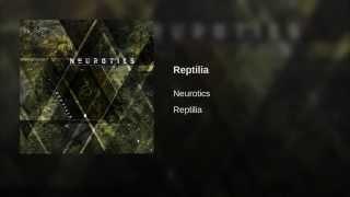 Neurotics - Reptilia