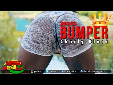 Cover Lagu Charly Black - Big Bumper    ♫dancehall 2017