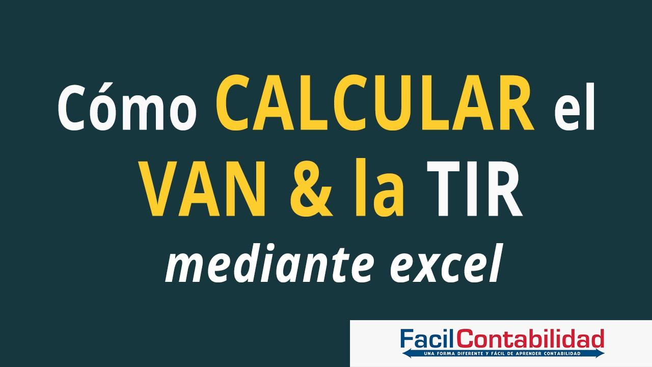 Como Calcular el VAN y TIR en Excel | Ejemplo Práctico - YouTube