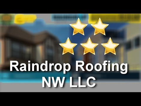 Raindrop Roofing NW Beaverton Review Wonderful Five Star Review By Lucas H.