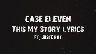 Case Eleven - This My Story Lyrics