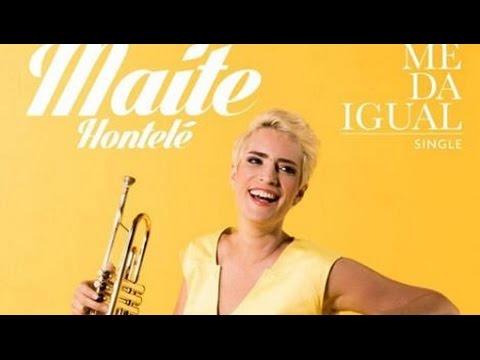 Maité Hontelé - Me da Igual (2015)