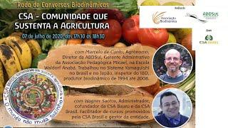 CSA - Comunidade Sustenta a Agricultura com Marcelo de Cunto e Wagner Santos