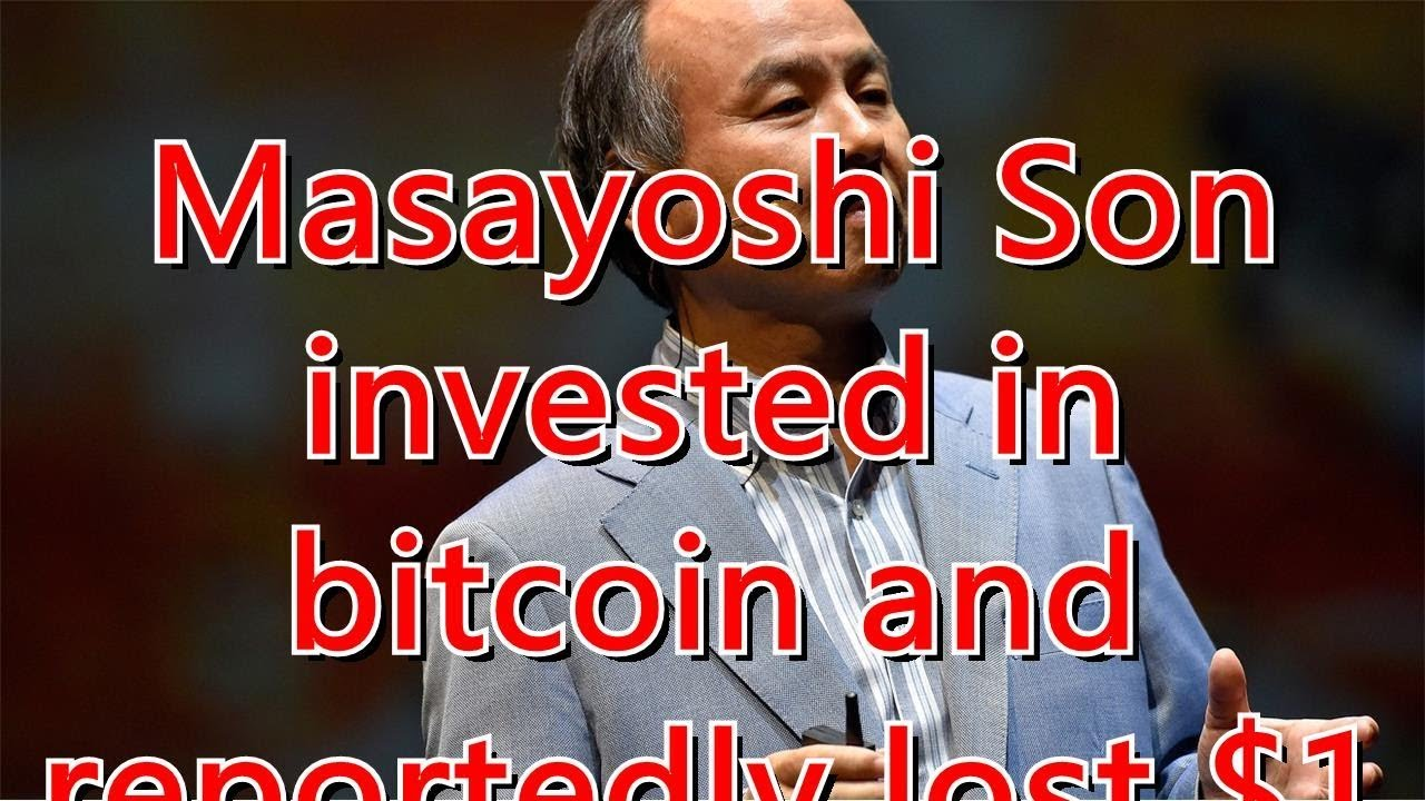 Masayoshi Son invested in bitcoin and reportedly lost $130 million