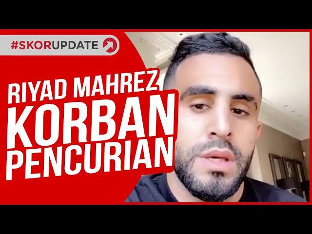 RIYAD MAHREZ DIRAMPOK!!