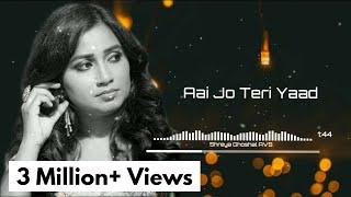 Aai Jo Teri Yaad | Saaya | Shreya Ghoshal | AVS