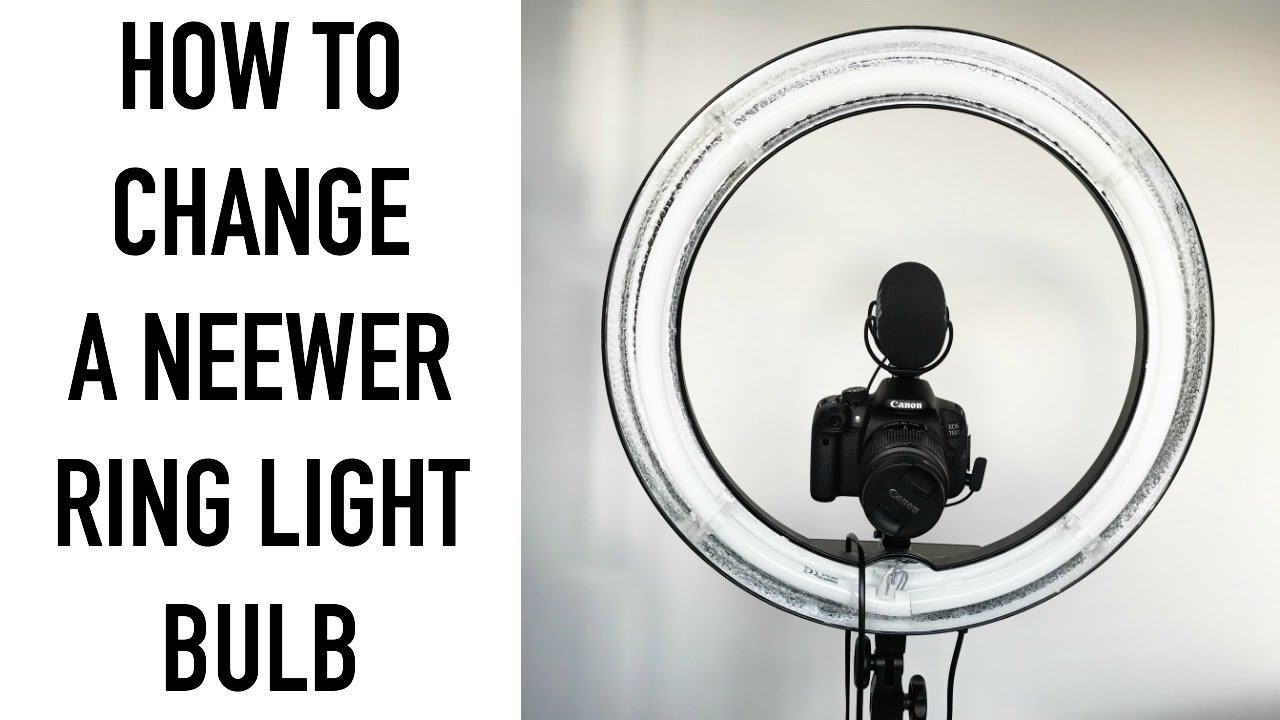 How To Change A Neewer Ring Light Bulb Youtube Tips