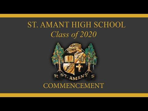 ST AMANT HIGH SCHOOL Graduation 2020 • MAY 27, 2020