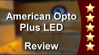 American Opto Plus LED Pomona Review - 5 Star Service
