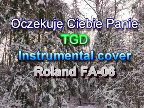 Oczekuję Ciebie Panie TGD -  Instrumental cover Roland FA-06