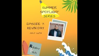 Relative Pitch: Summer Spotlight Series ft. Kevin Day