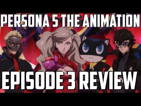 Persona 5 The Animation Episode 3 Thoughts and Review