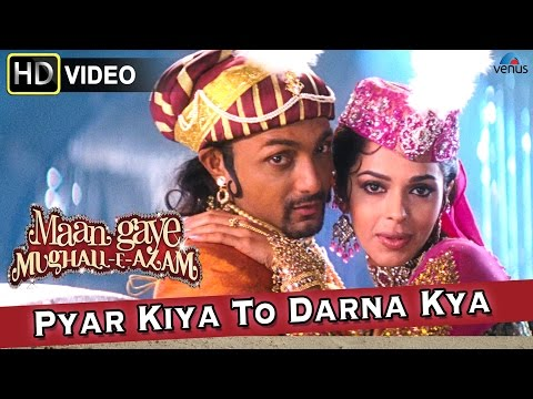 Pyar Kiya To Darna Kya (HD) Full Video Song : Maan Gaye Mughall-E-Azam | Malika Sherawat |