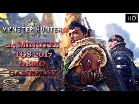MONSTER HUNTER WORLD 24 Minutes of New Gameplay TGS 2017 - PS4, X1, PC Upcoming  Action RPG 2018