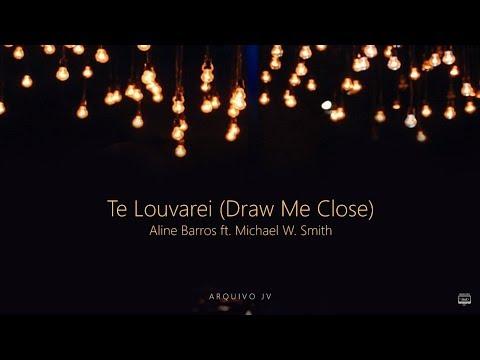 Aline Barros - Te Louvarei / Draw Me Close ft. Michael W. Smith (Playback com LETRA)