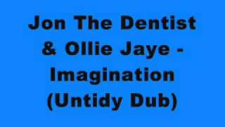 Jon The Dentist & Ollie Jaye - Imagination (Untidy Dub)