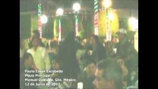 Paulo César Escobedo Live @ Plaza Principal Manuel Doblado. Junio 12, 2007.