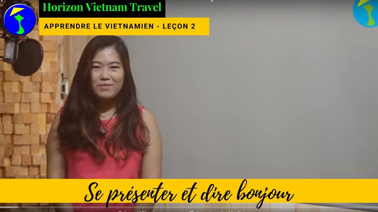Apprendre le Vietnamien Leçon 2: Se présenter et dire bonjour