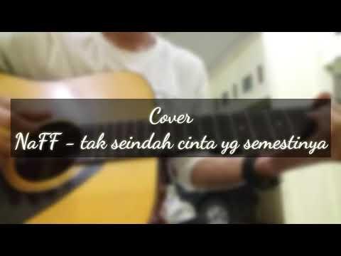 Tak seindah cinta yg semestinya - NAFF COVER || By : Amzah Q