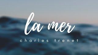 La Mer - Charles Trenet // Lyrics