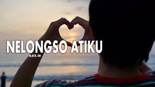 Download NELONGSO ATIKU - ILUX (OFFICIAL LIRYC)