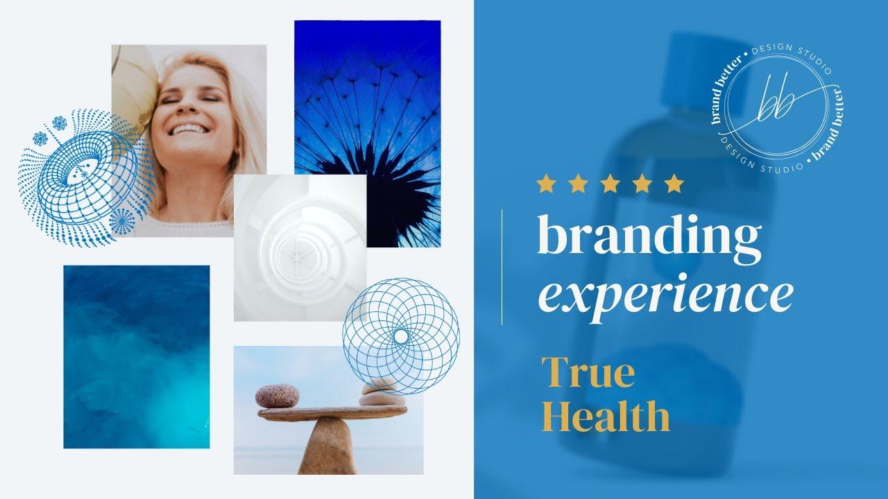Larisa Gaitour's Branding Experience - True Health by Brand Better