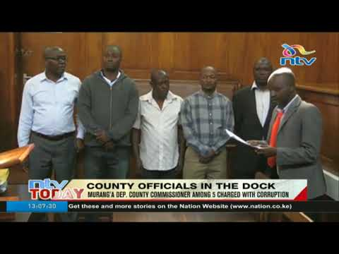 Murang'a dep. county commissioner among 5 charged with corruption