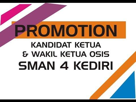 Promotion Calon Ketua dan Wakil Ketua OSIS --SMAN 4 KEDIRI--