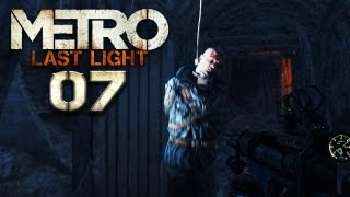 METRO: LAST LIGHT [HD+] #007 - Ein alter Freund am Galgenstrick ★ Let
