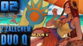 League of Legends [5.3] - Duo Ranked - Platyna II - z Zalechem - Parasolką po głowie. [#02]