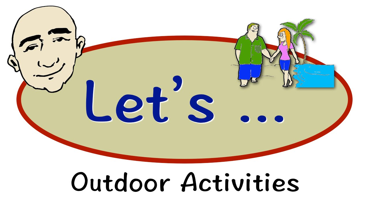 let s outdoor activities english speaking practice esl