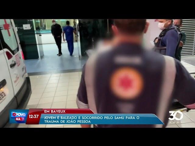 Jovem é baleado em Bayeux e socorrido pelo Samu para o Trauma de João Pessoa- O Povo na TV