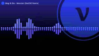 Meg & Dia - Monster (DotEXE Dubstep Remix) Boosted