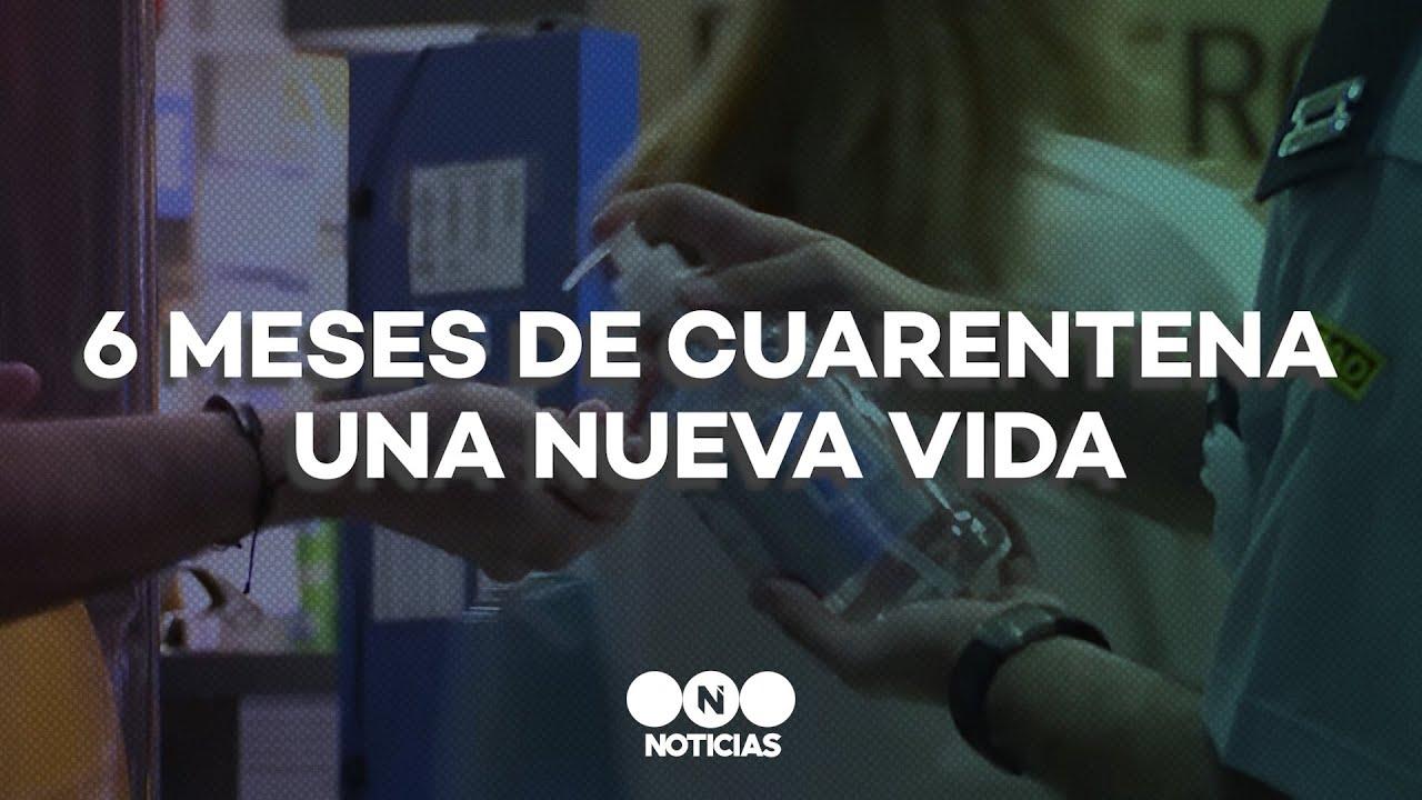 6 MESES de CUARENTENA en ARGENTINA, UNA NUEVA VIDA - Telefe Noticias