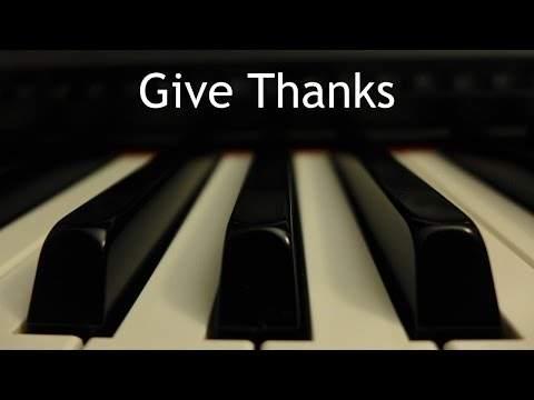 Give Thanks - piano instrumental hymn with lyrics