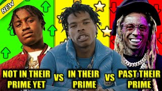 RAPPERS WHO AIN'T IN THEIR PRIME YET VS RAPPERS WHO ARE IN THEIR PRIME VS RAPPERS PAST THEIR PRIME