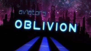 Aviators - Oblivion (Synthpop)