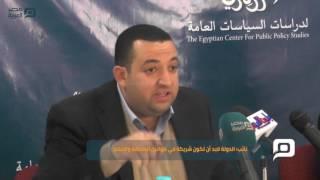 مصر العربية | نائب: الدولة لابد أن تكون شريكة في قوانين الصحافة والإعلام
