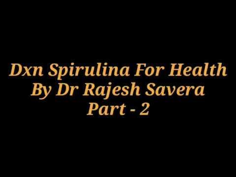 Part 2 - DXN SPIRULINA FOR HEALTH By Dr. Rajesh Savera (English)