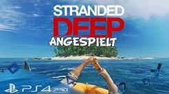 Stranded Deep PS4 🌍 Angespielt / Ist das ein Spiel für euch?