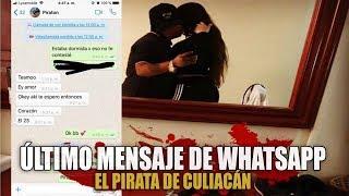 Sale a la luz último mensaje de WhatsApp entre el Pirata de Culiacán y su novia