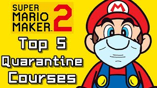 Super Mario Maker 2 Top 5 QUARANTINE Courses (Switch)