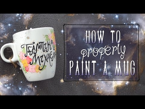 How-to Properly Paint Mugs