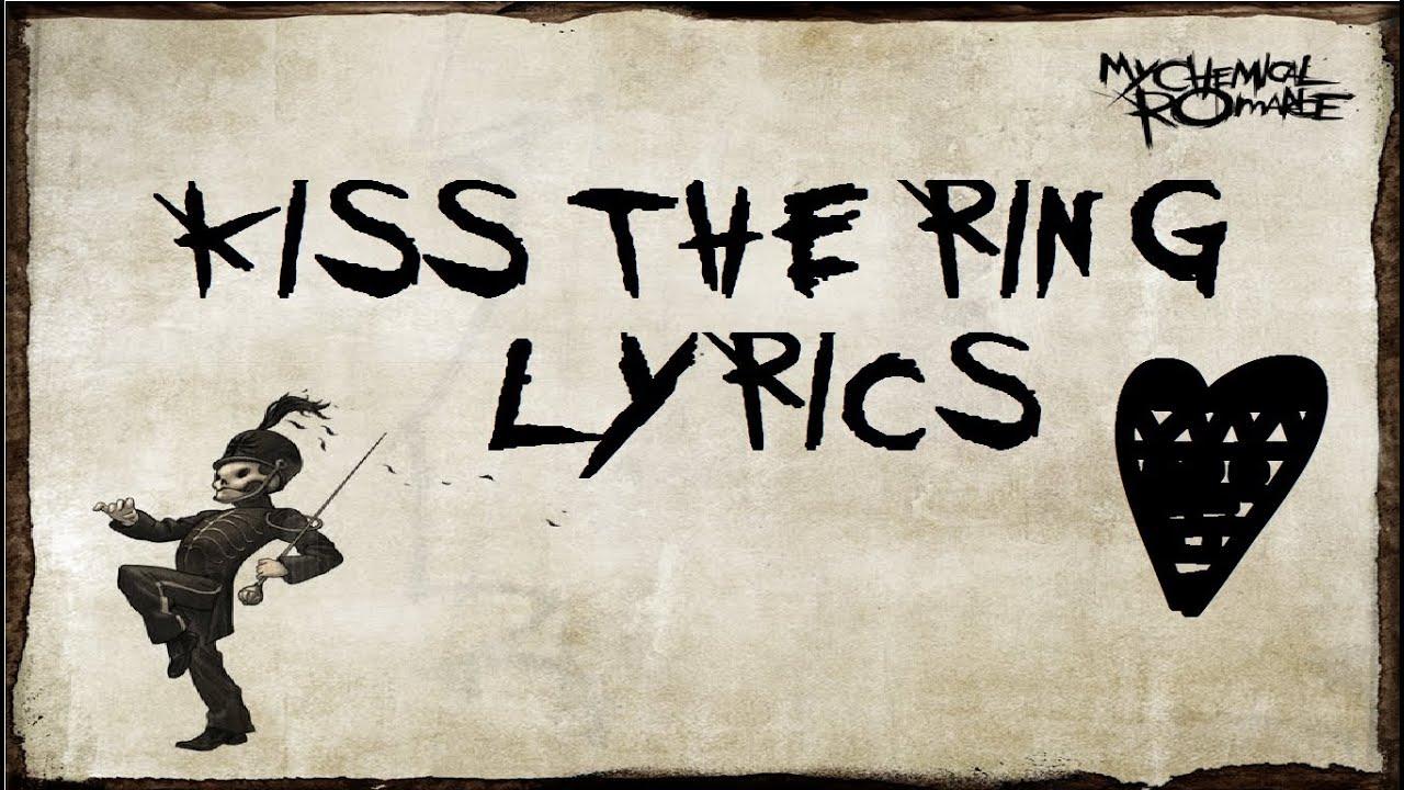 My Chemical Romance Kiss The Ring Lyrics