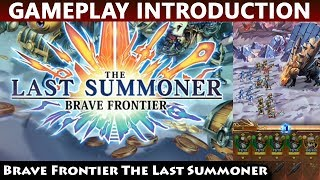 Brave Frontier The Last Summoner - Gameplay Introduction