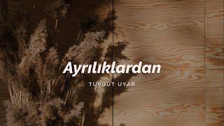Turgut Uyar |  Ayrılıklardan Resimi