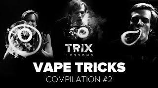TRIX LESSONS compilation 2: подборка лучших вейп трюков | best vape tricks